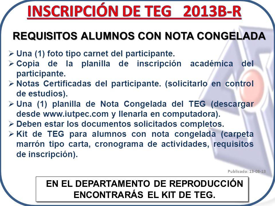INSCRIPCIÓN DE TEG 2013B-R REQUISITOS ALUMNOS CON NOTA CONGELADA