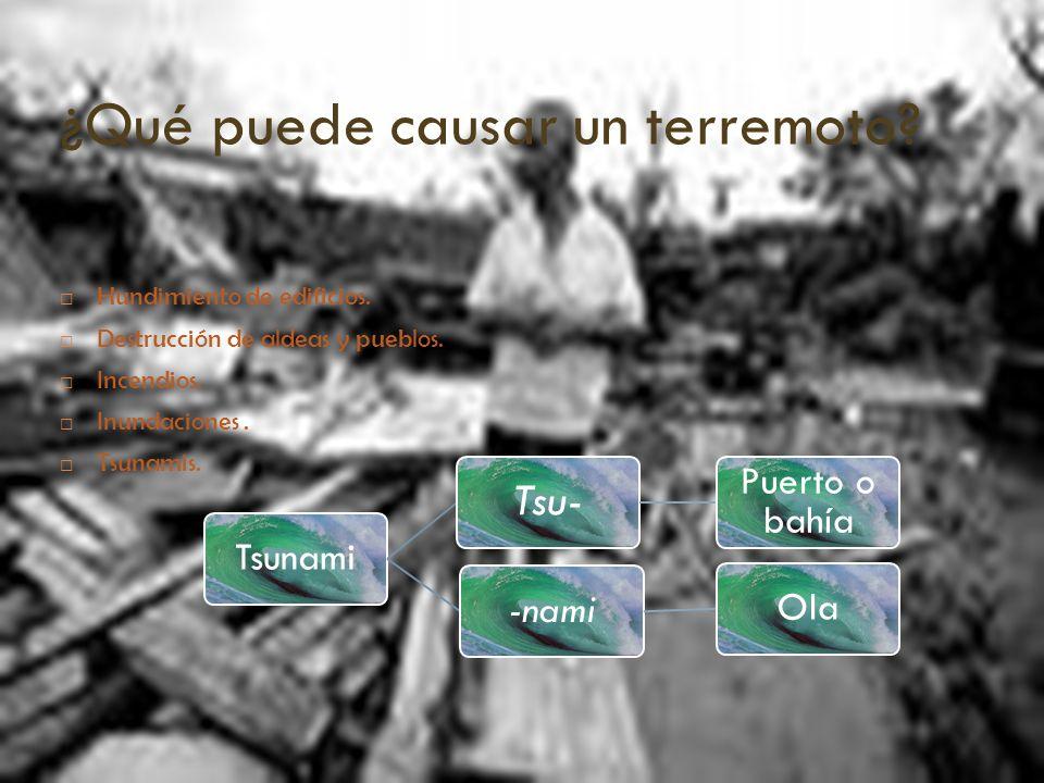 ¿Qué puede causar un terremoto