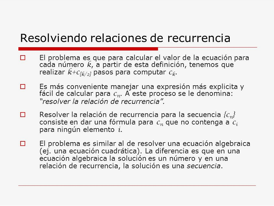 Resolviendo relaciones de recurrencia