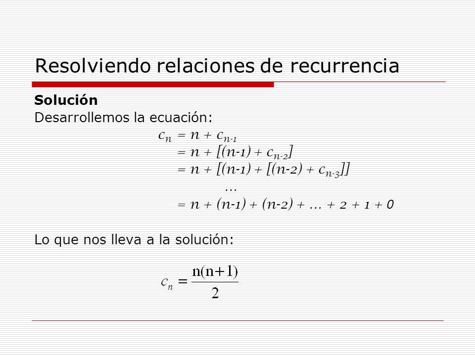 Resolviendo relaciones de recurrencia