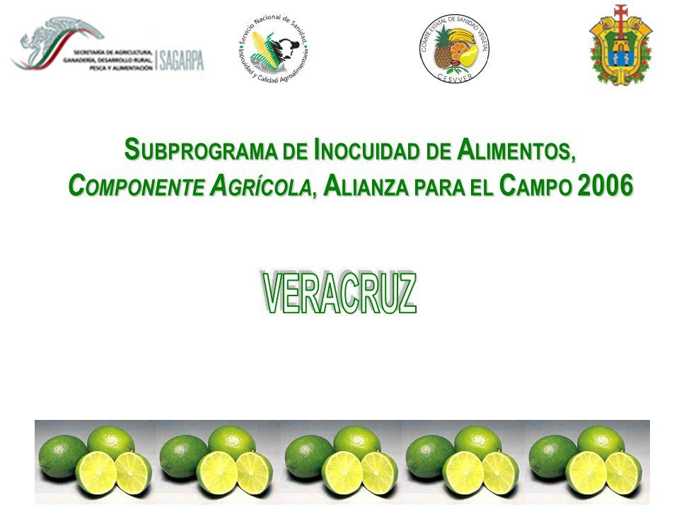 SUBPROGRAMA DE INOCUIDAD DE ALIMENTOS, COMPONENTE AGRÍCOLA, ALIANZA PARA EL CAMPO 2006