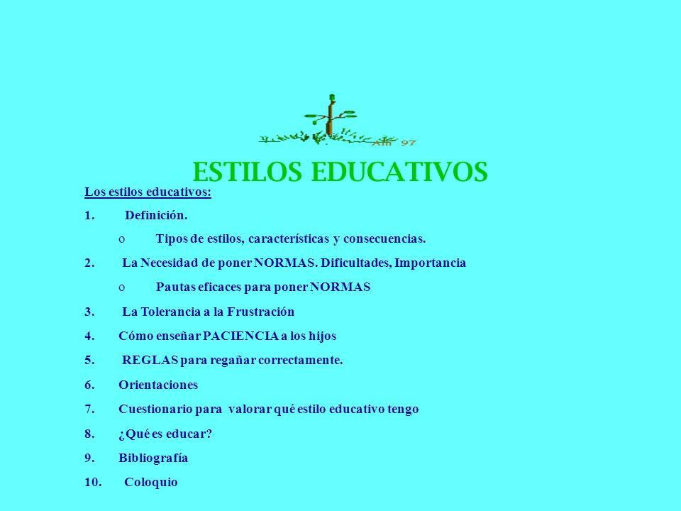 ESTILOS EDUCATIVOS Los estilos educativos: Definición.