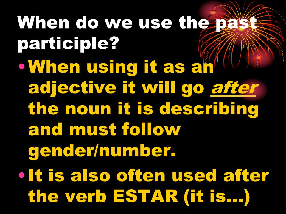 When do we use the past participle
