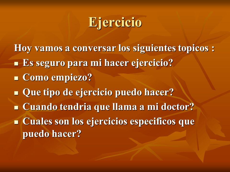 Ejercicio Hoy vamos a conversar los siguientes topicos :