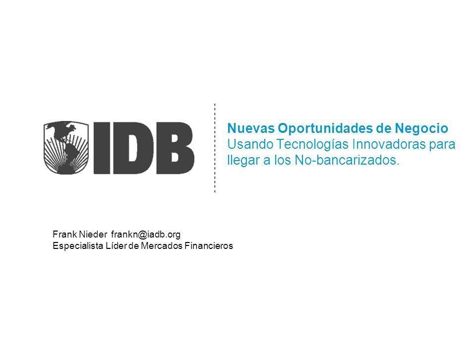 Nuevas Oportunidades de Negocio Usando Tecnologías Innovadoras para llegar a los No-bancarizados.