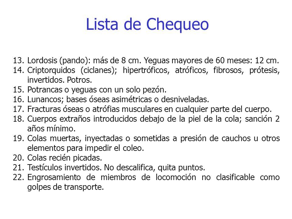 Lista de Chequeo Lordosis (pando): más de 8 cm. Yeguas mayores de 60 meses: 12 cm.
