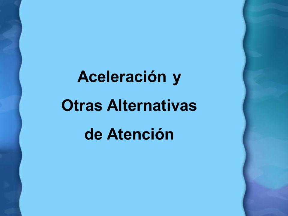 Aceleración y Otras Alternativas de Atención