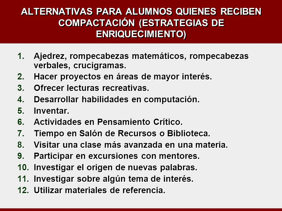 ALTERNATIVAS PARA ALUMNOS QUIENES RECIBEN COMPACTACIÓN (ESTRATEGIAS DE ENRIQUECIMIENTO)