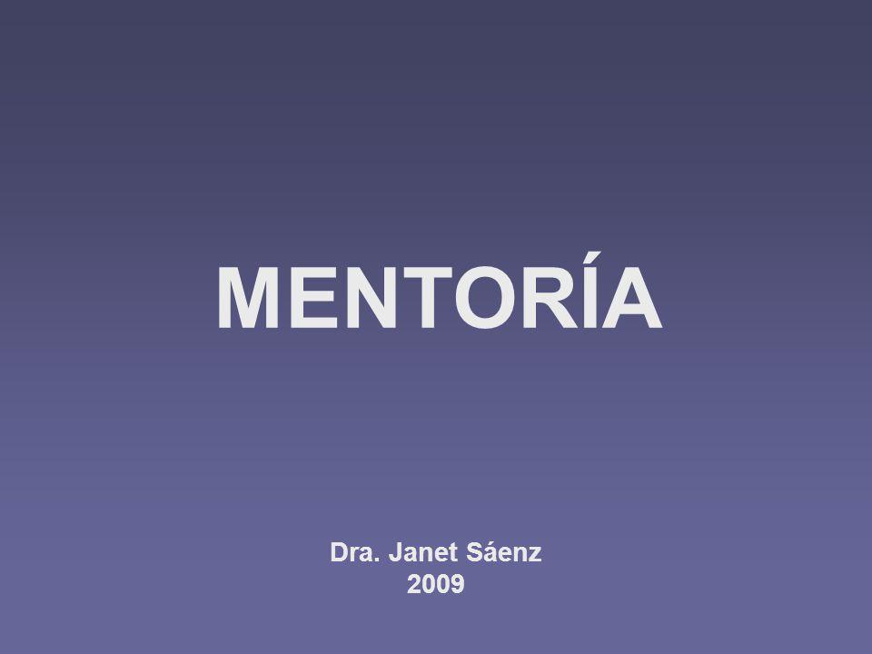 MENTORÍA Dra. Janet Sáenz 2009