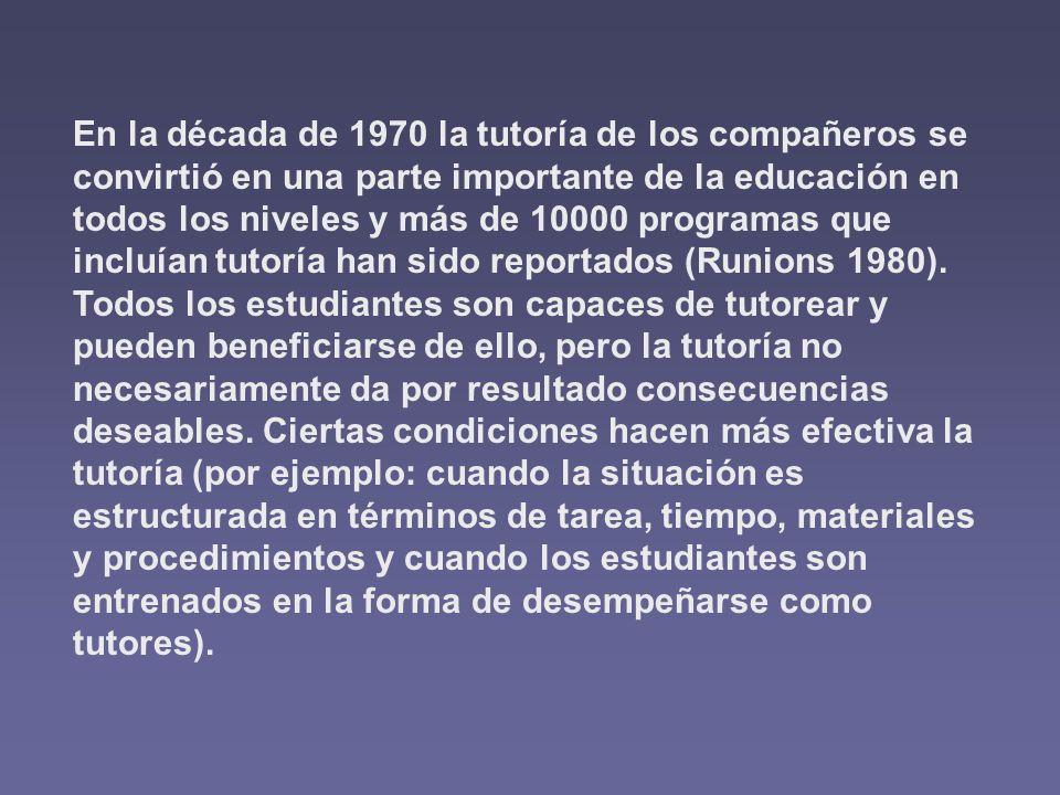 En la década de 1970 la tutoría de los compañeros se convirtió en una parte importante de la educación en todos los niveles y más de 10000 programas que incluían tutoría han sido reportados (Runions 1980).