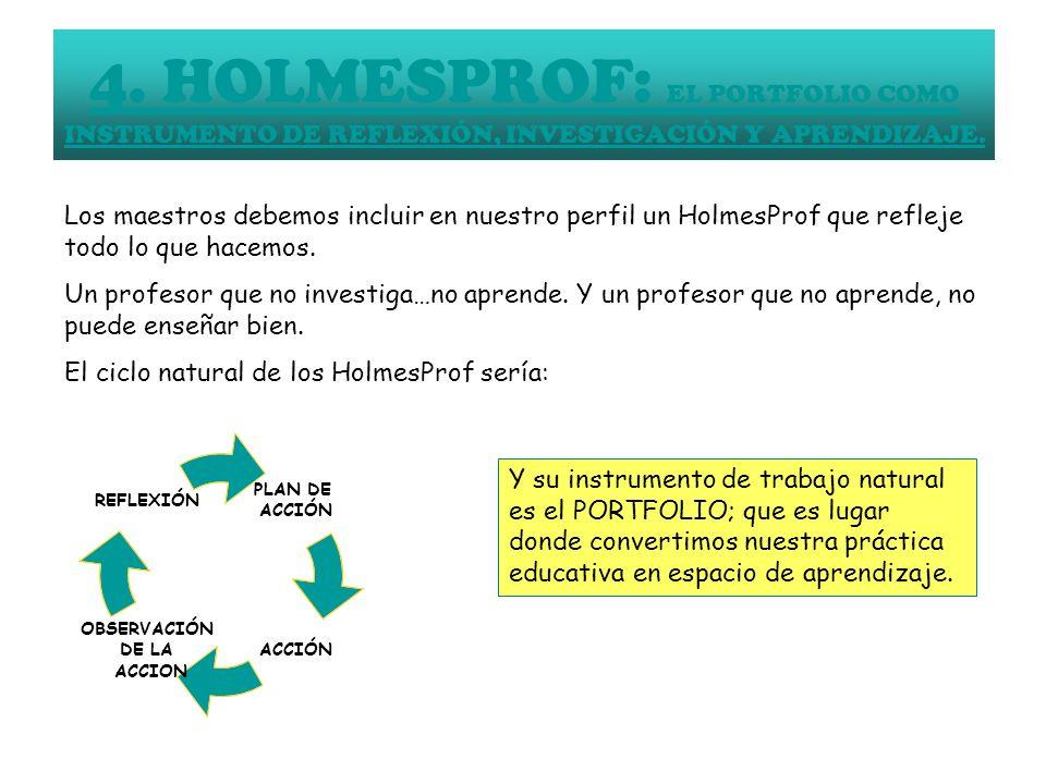 4. HOLMESPROF: EL PORTFOLIO COMO INSTRUMENTO DE REFLEXIÓN, INVESTIGACIÓN Y APRENDIZAJE.