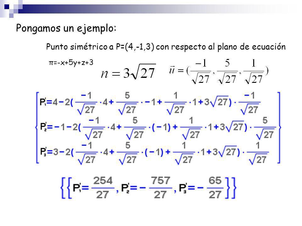 Punto simétrico a P=(4,-1,3) con respecto al plano de ecuación