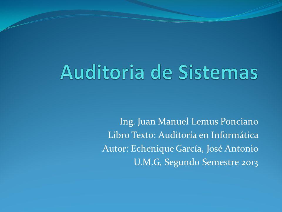 Auditoria de Sistemas Ing. Juan Manuel Lemus Ponciano
