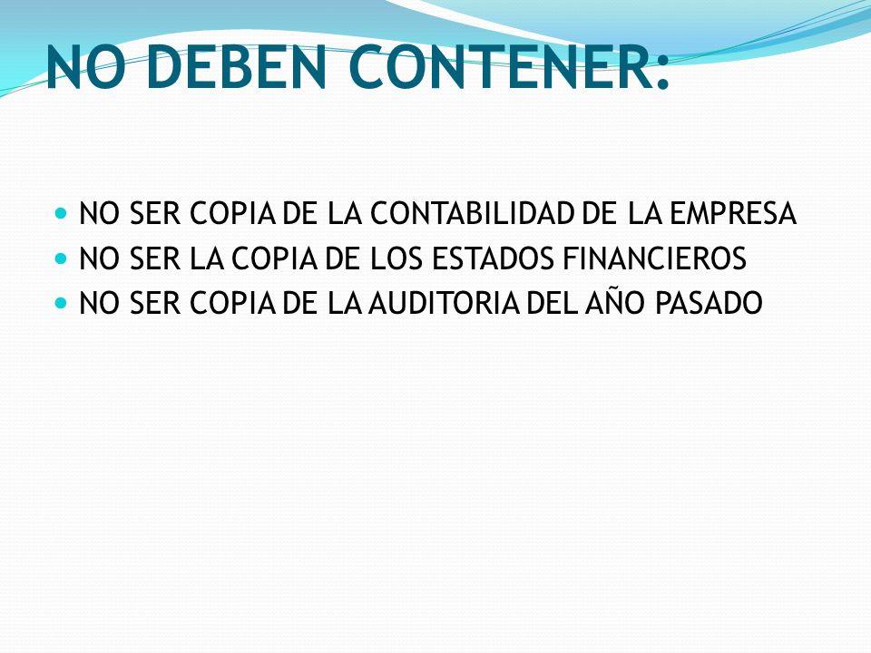 NO DEBEN CONTENER: NO SER COPIA DE LA CONTABILIDAD DE LA EMPRESA