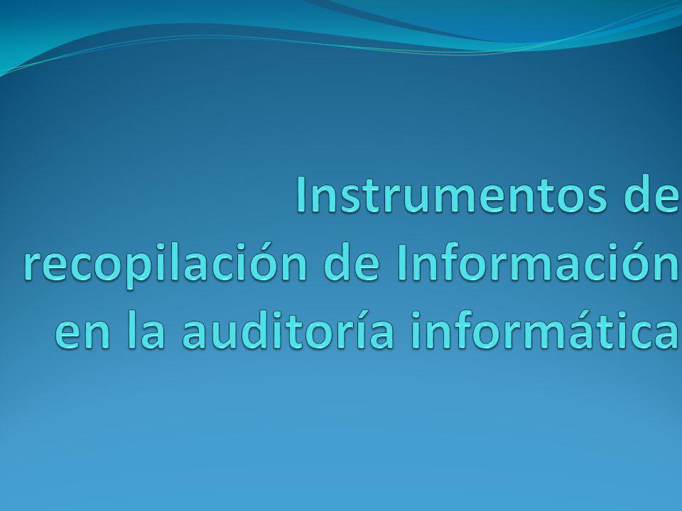 Instrumentos de recopilación de Información en la auditoría informática