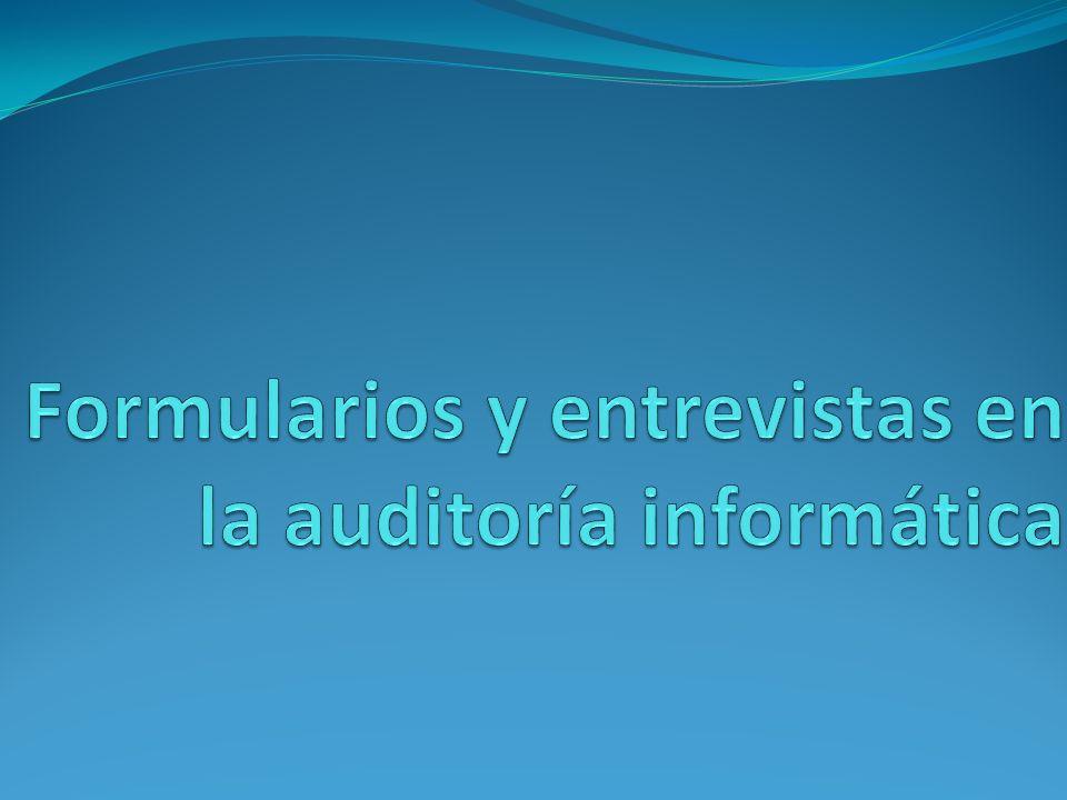 Formularios y entrevistas en la auditoría informática