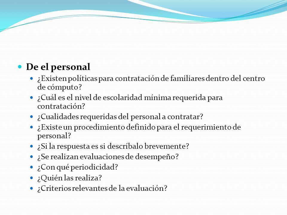 De el personal ¿Existen políticas para contratación de familiares dentro del centro de cómputo