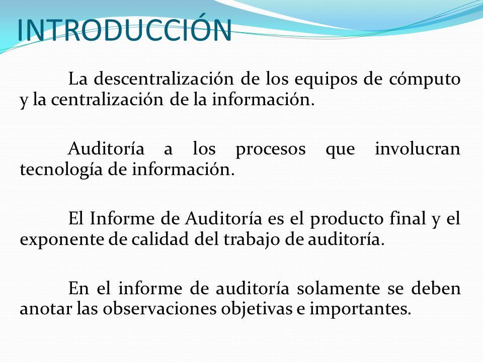 INTRODUCCIÓN La descentralización de los equipos de cómputo y la centralización de la información.