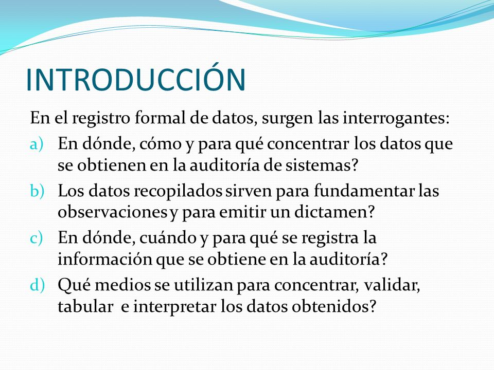 INTRODUCCIÓN En el registro formal de datos, surgen las interrogantes:
