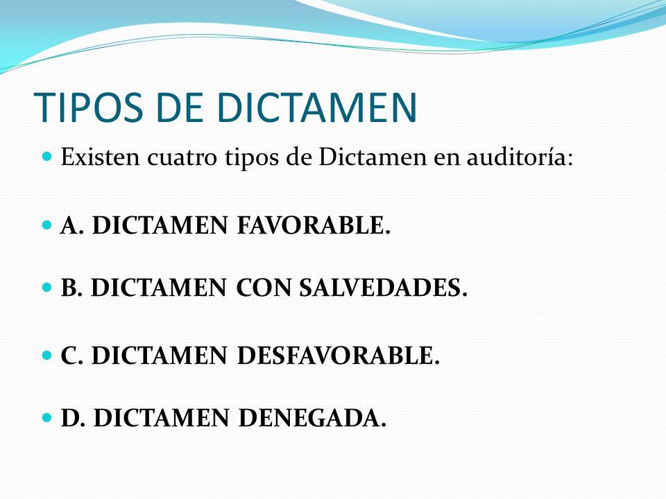 TIPOS DE DICTAMEN Existen cuatro tipos de Dictamen en auditoría: