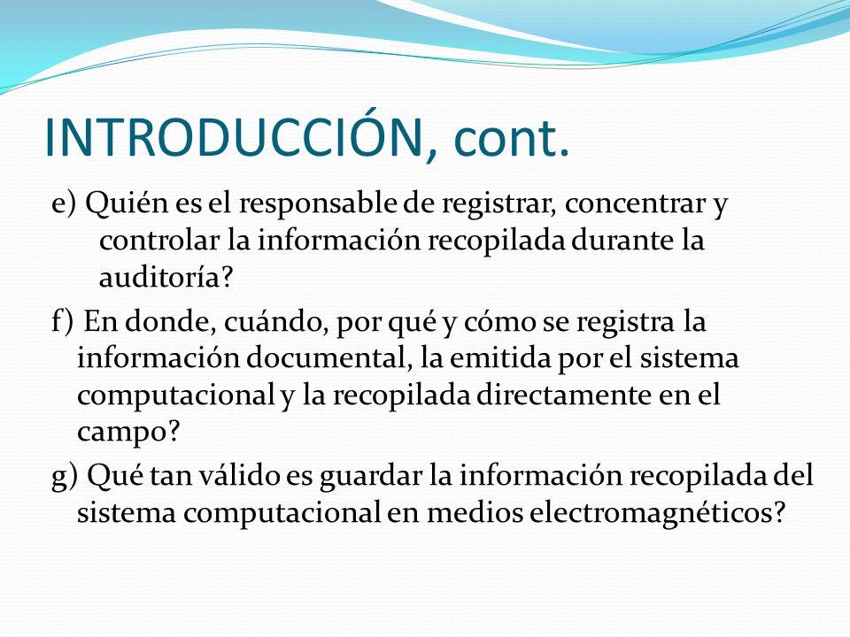 INTRODUCCIÓN, cont. e) Quién es el responsable de registrar, concentrar y controlar la información recopilada durante la auditoría