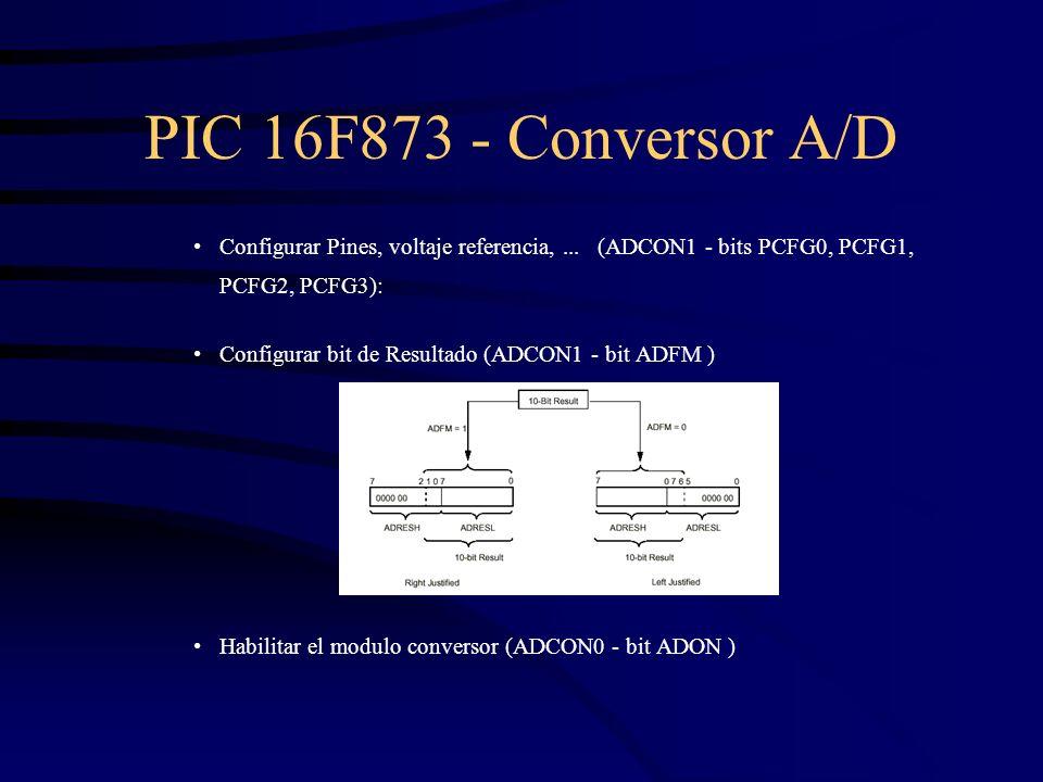 PIC 16F873 - Conversor A/DConfigurar Pines, voltaje referencia, ... (ADCON1 - bits PCFG0, PCFG1, PCFG2, PCFG3):