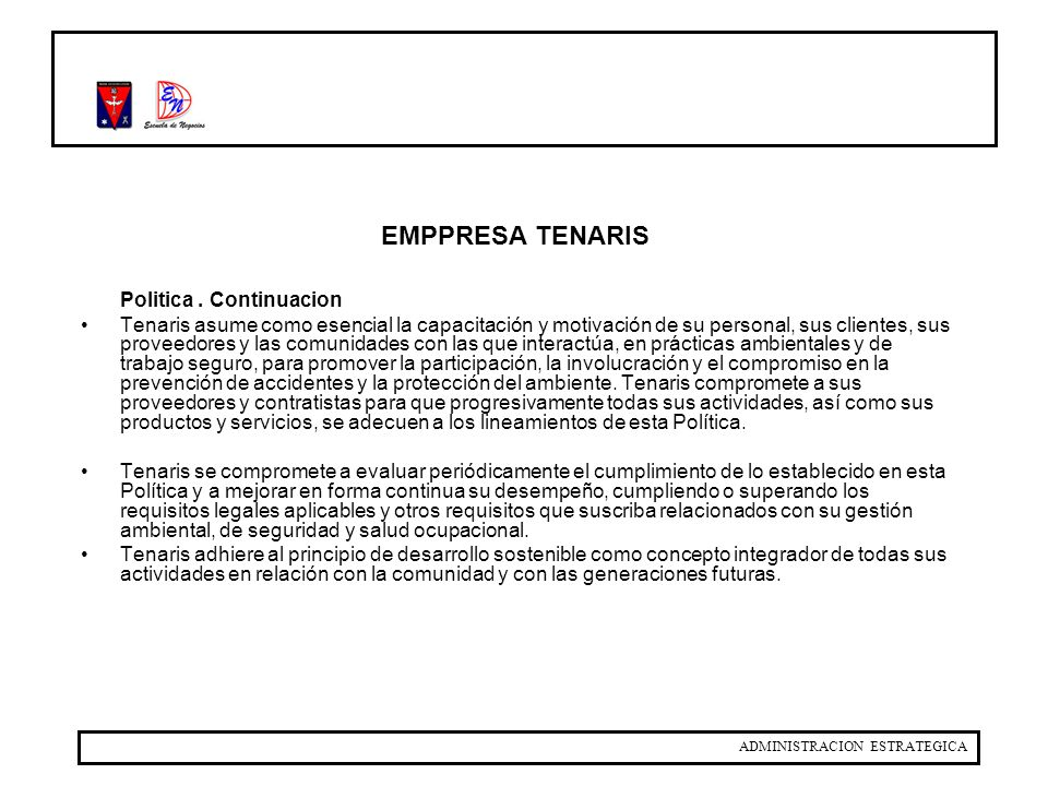 EMPPRESA TENARIS Politica . Continuacion