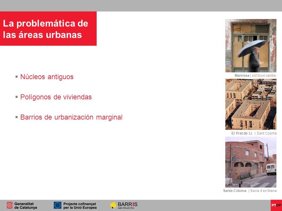 La problemática de las áreas urbanas Núcleos antiguos