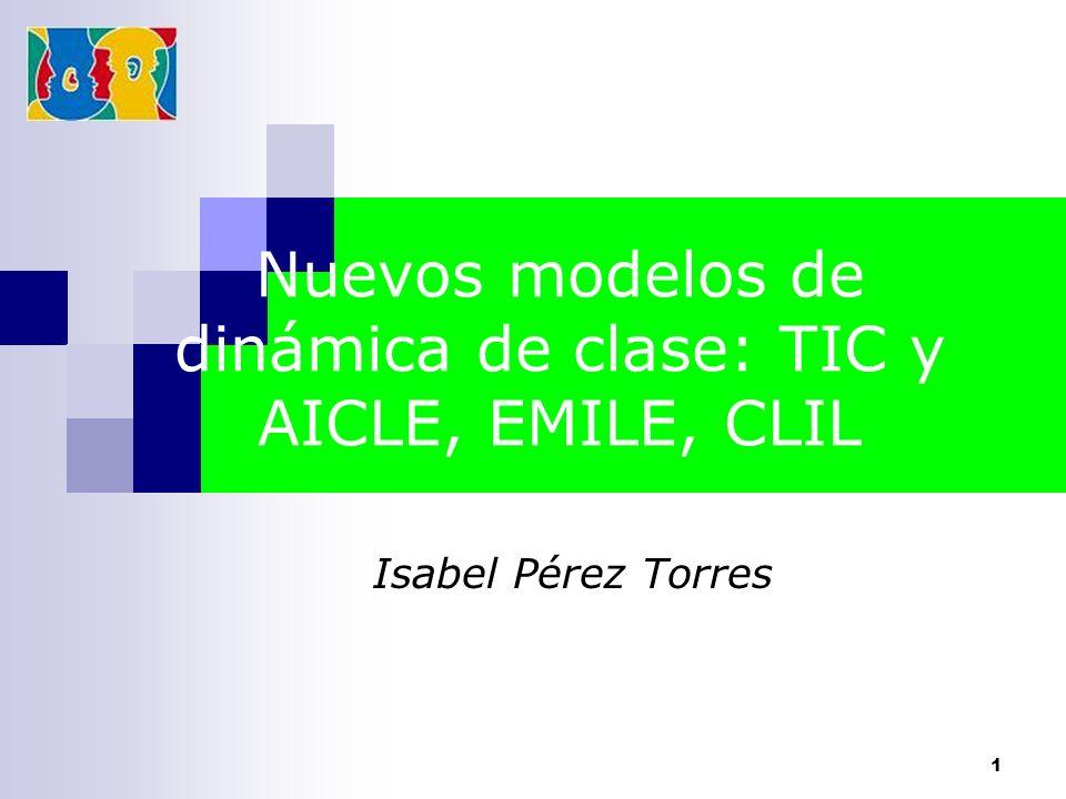 Nuevos modelos de dinámica de clase: TIC y AICLE, EMILE, CLIL