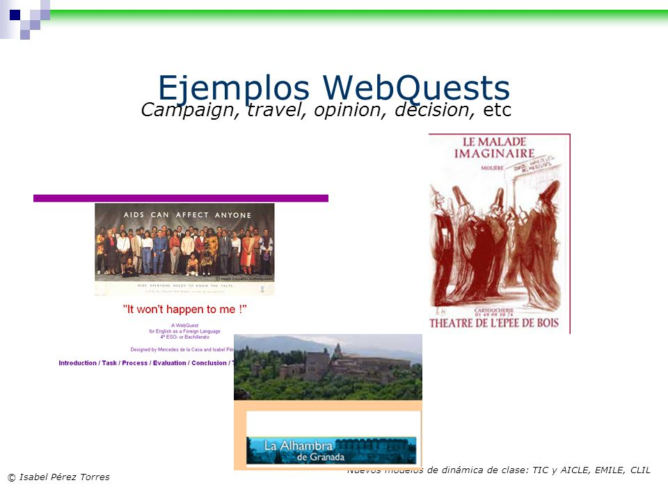 Ejemplos WebQuests Campaign, travel, opinion, decision, etc