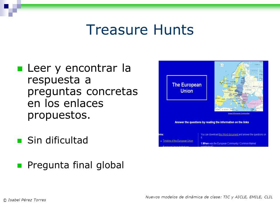 Treasure Hunts Leer y encontrar la respuesta a preguntas concretas en los enlaces propuestos. Sin dificultad.