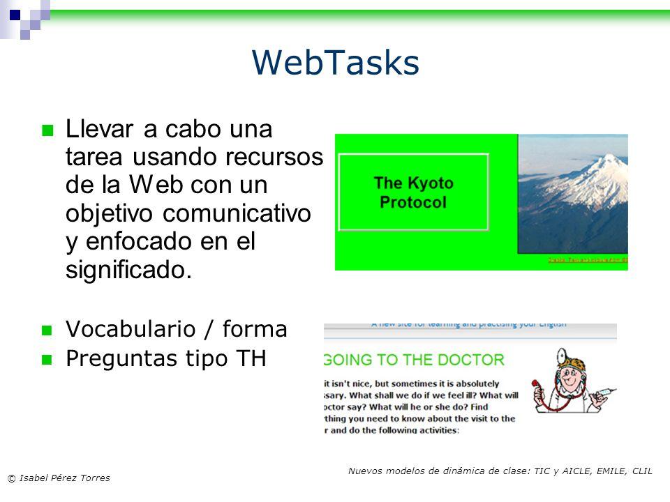 WebTasks Llevar a cabo una tarea usando recursos de la Web con un objetivo comunicativo y enfocado en el significado.