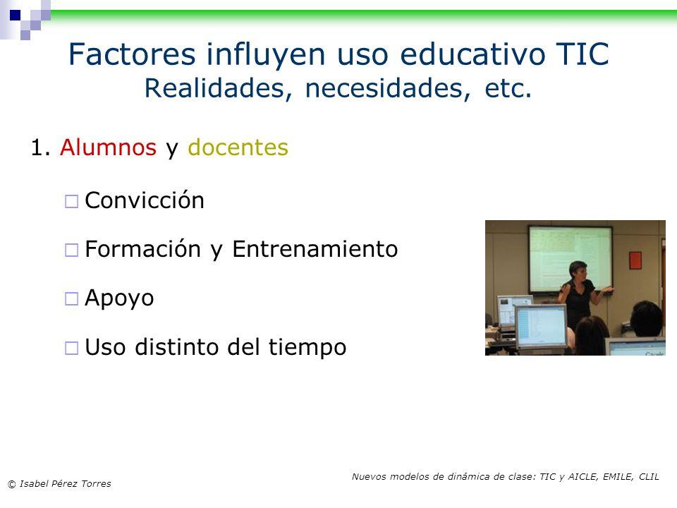Factores influyen uso educativo TIC Realidades, necesidades, etc.
