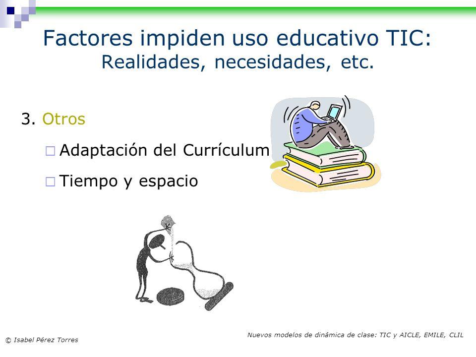 Factores impiden uso educativo TIC: Realidades, necesidades, etc.