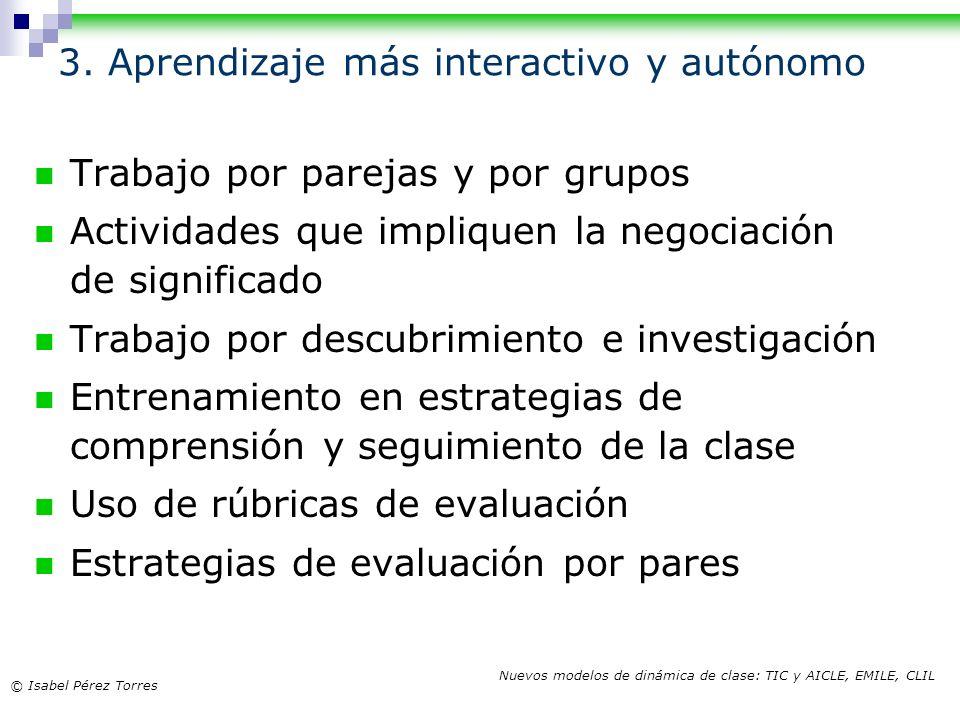 3. Aprendizaje más interactivo y autónomo