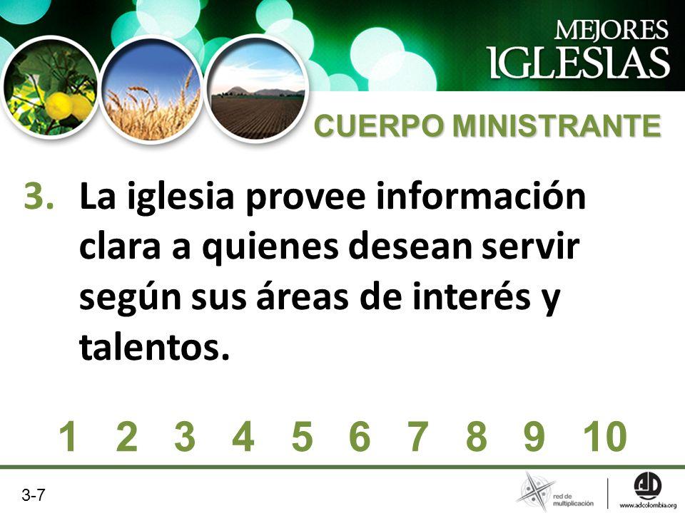 CUERPO MINISTRANTE La iglesia provee información clara a quienes desean servir según sus áreas de interés y talentos.