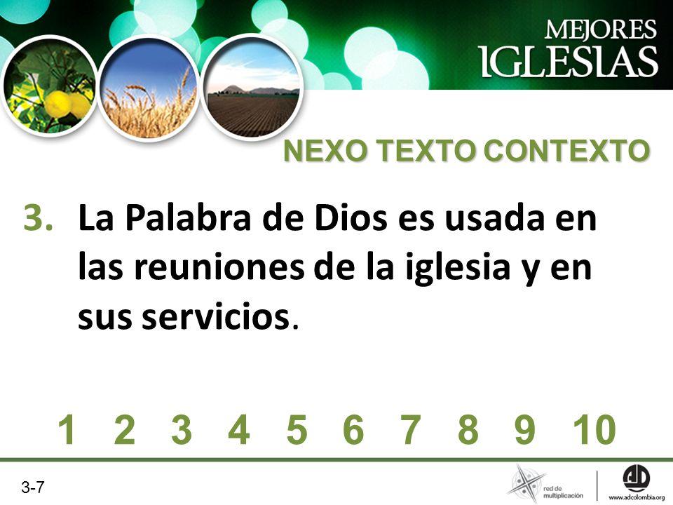 NEXO TEXTO CONTEXTO La Palabra de Dios es usada en las reuniones de la iglesia y en sus servicios. 1 2 3 4 5 6 7 8 9 10.