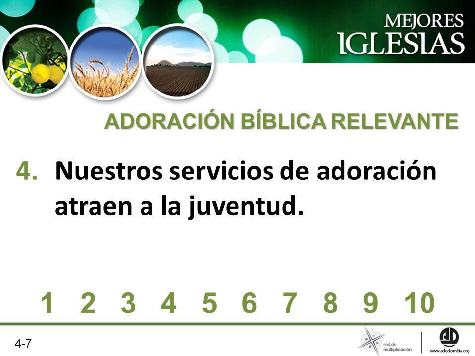Nuestros servicios de adoración atraen a la juventud.