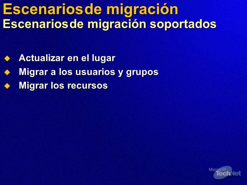 Escenarios de migración Escenarios de migración soportados