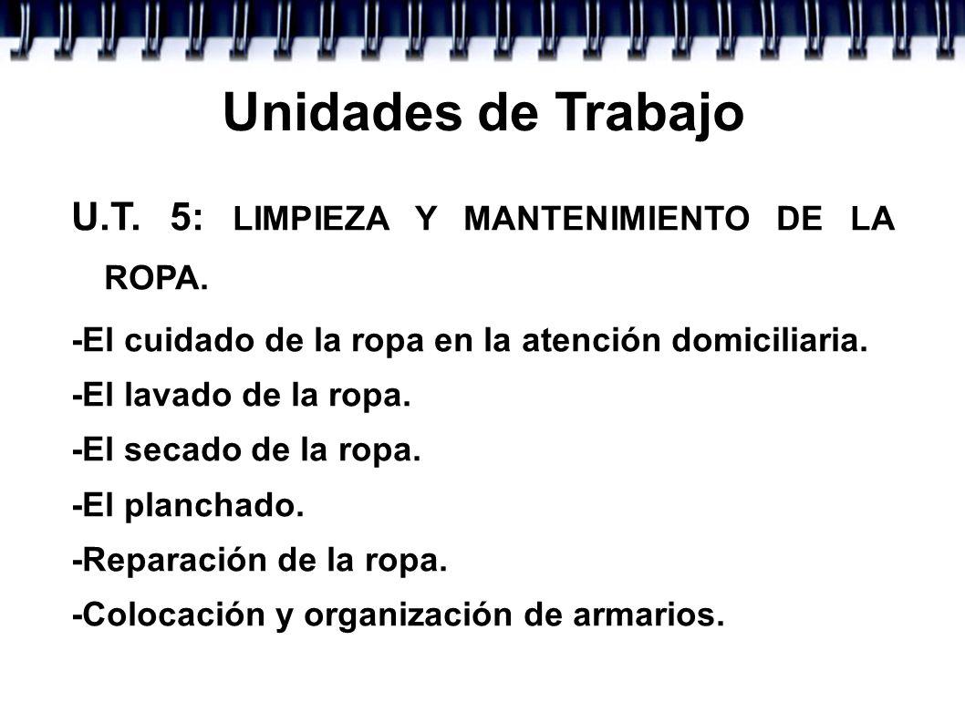 Unidades de Trabajo U.T. 5: LIMPIEZA Y MANTENIMIENTO DE LA ROPA.