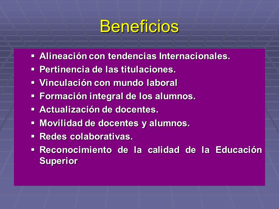 Beneficios Alineación con tendencias Internacionales.