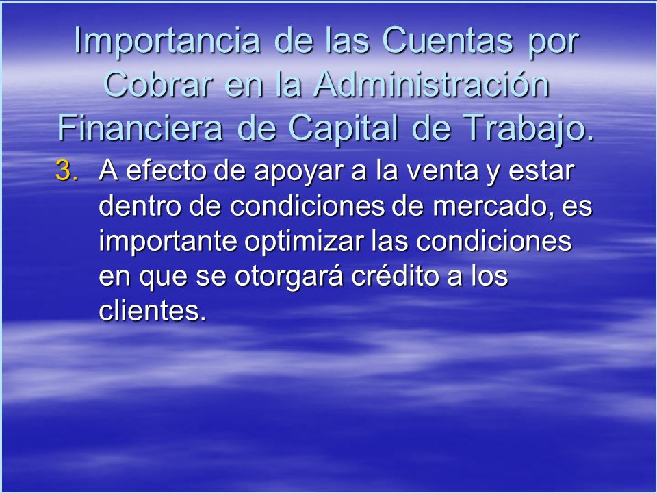 Importancia de las Cuentas por Cobrar en la Administración Financiera de Capital de Trabajo.