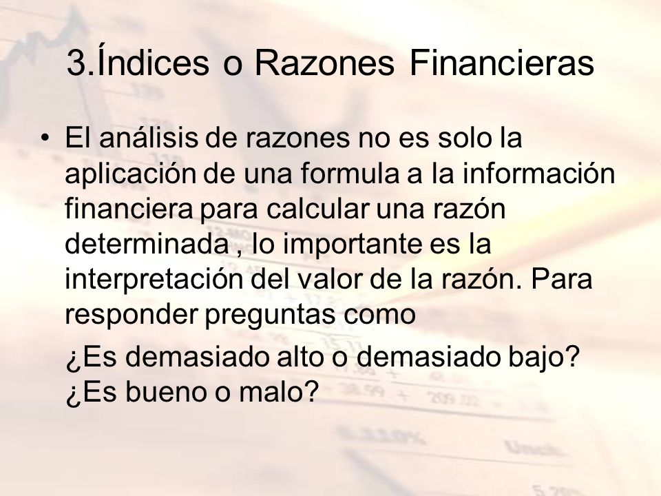 3.Índices o Razones Financieras