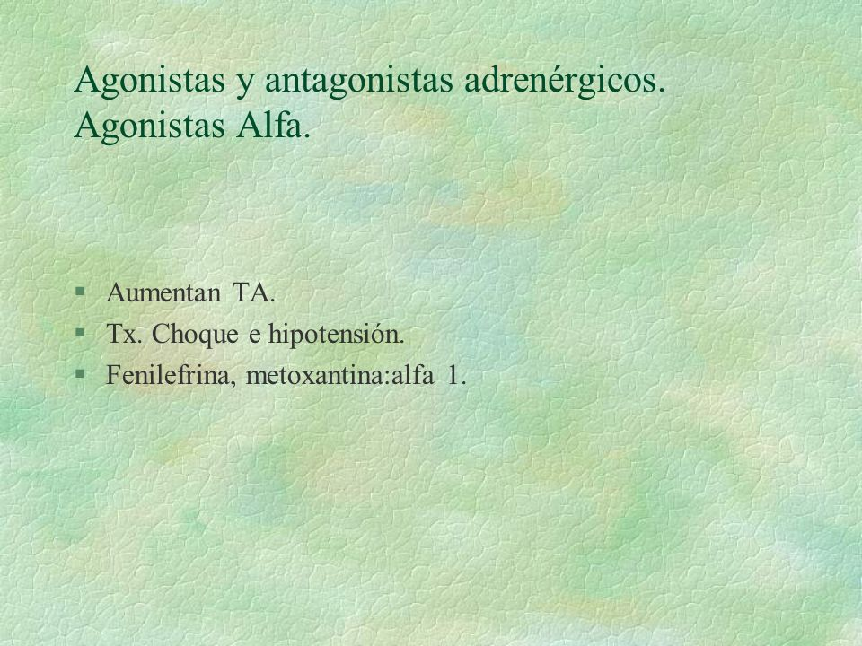 Agonistas y antagonistas adrenérgicos. Agonistas Alfa.
