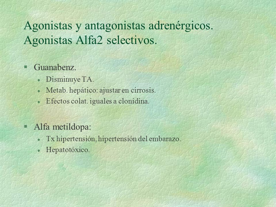 Agonistas y antagonistas adrenérgicos. Agonistas Alfa2 selectivos.