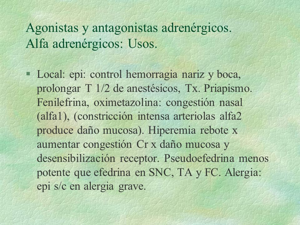 Agonistas y antagonistas adrenérgicos. Alfa adrenérgicos: Usos.
