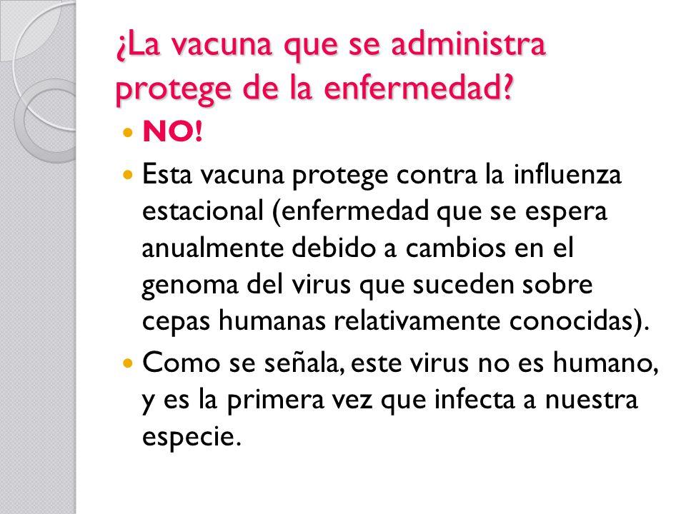 ¿La vacuna que se administra protege de la enfermedad