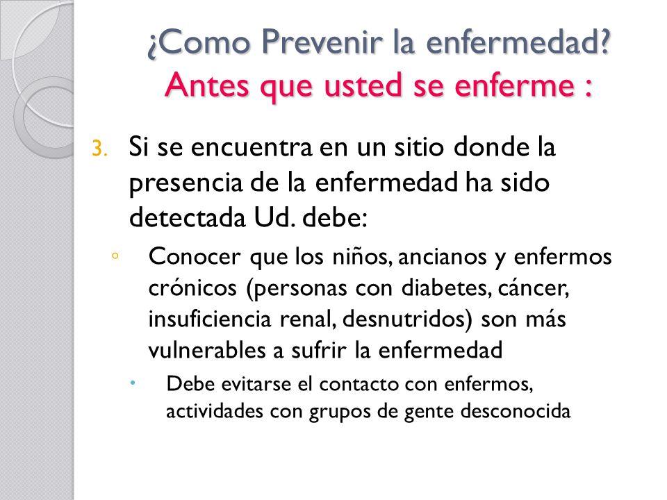 ¿Como Prevenir la enfermedad Antes que usted se enferme :