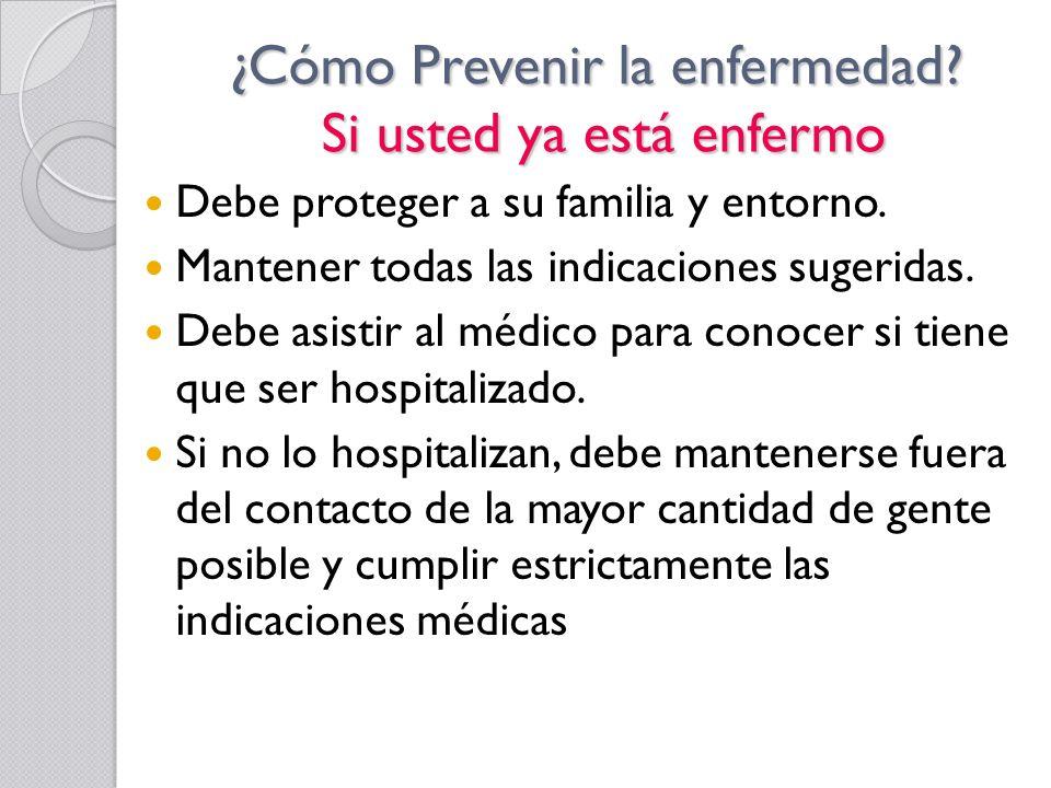 ¿Cómo Prevenir la enfermedad Si usted ya está enfermo