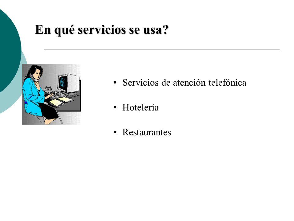 En qué servicios se usa Servicios de atención telefónica Hotelería